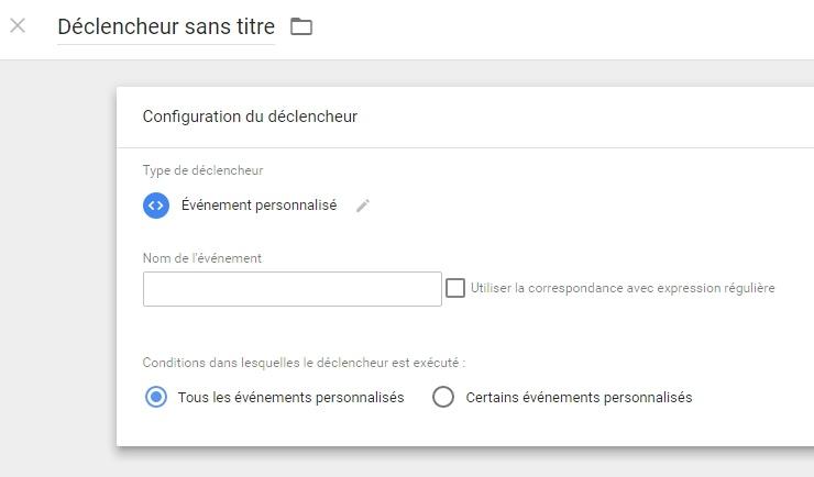 """Le type de déclencheur """"événement personnalisé"""" de Google Tag Manager"""